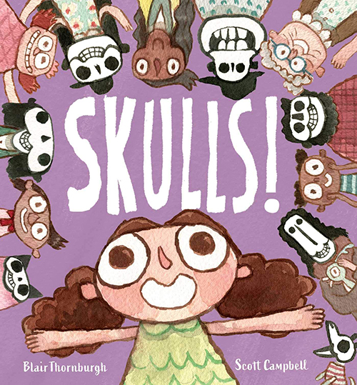 SKULLS! (children's picture book) - $18   It's my NEW children's picture book written by Blair Thornburgh with pictures by me (Scott R Campbell) This book will get you so pumped on your skull! We've all got one inside of our heads! Let us celebrate our skulls because they give our faces good shapes and can chomp sandwiches! They are not trying to be scary. They are just doing their job.