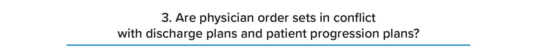Synching physician order sets in mind with patient progression goals is important to keeping physicians aligned