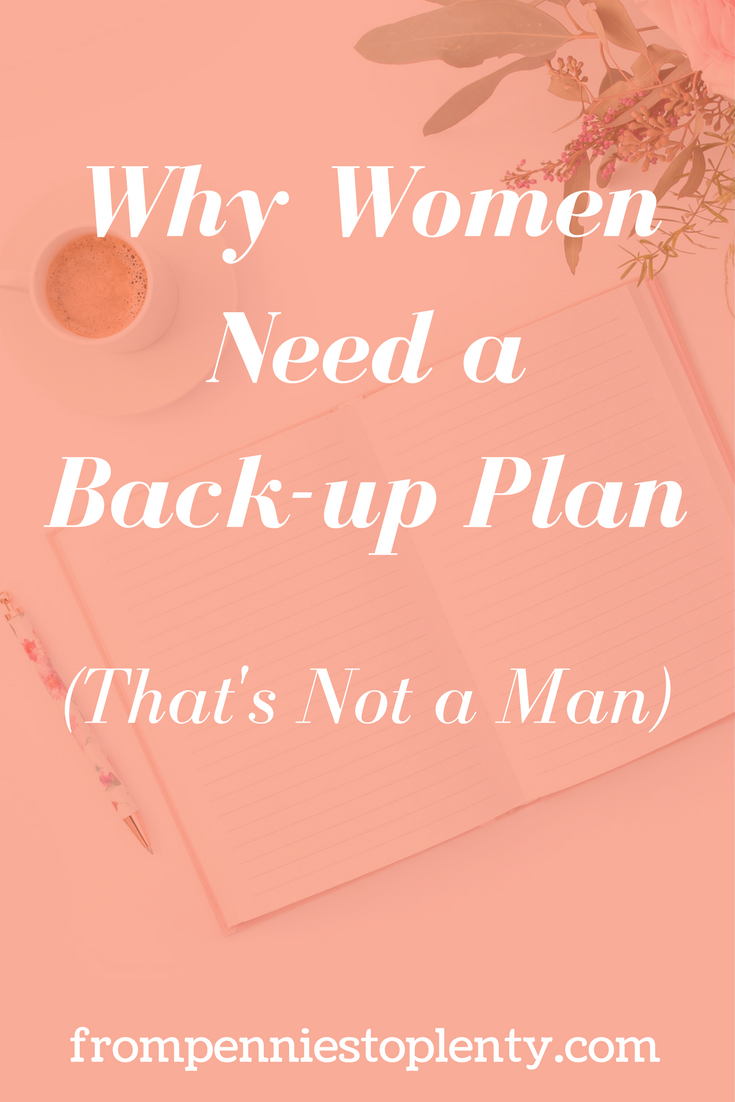 Why Women Need a Back-up Plan (That's Not a Man)
