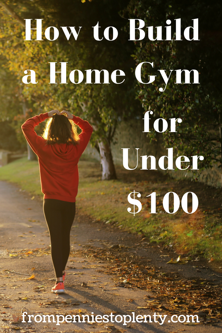 how to build a home gym for under $100 2