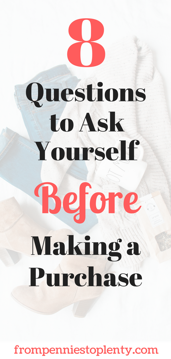8 questions to ask yourself before making a purchase
