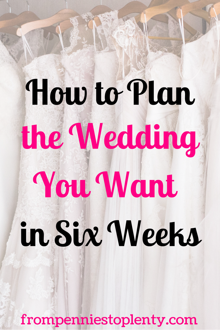 How to plan there wedding you want in six weeks