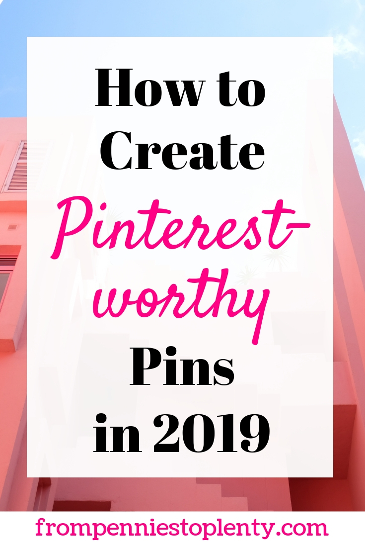 How to Create Pinterest-worthy Pins in 2019