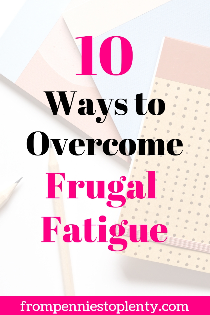 10 ways overcome frugal fatigue.jpg