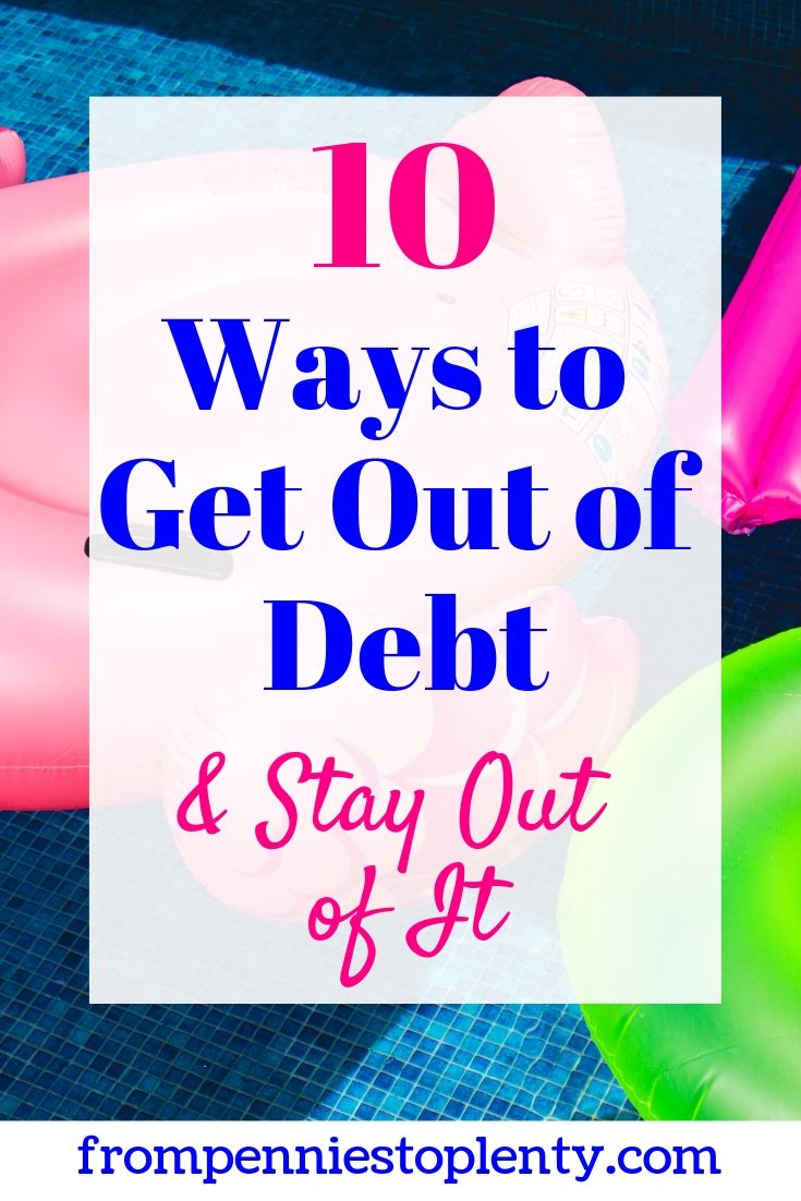 10 ways to get out of debt and stay out of it