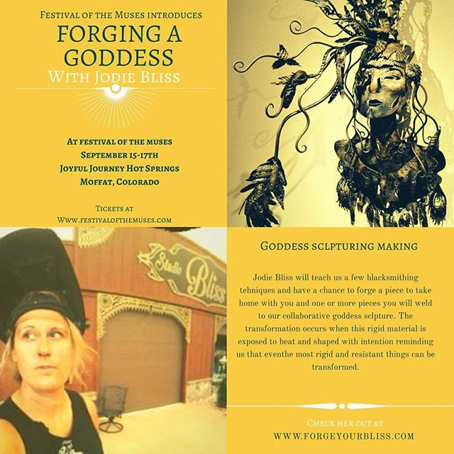 •WORKSHOP ANNOUNCEMENT • 🔥 Forging a Goddess 🔥 with Jodie Bliss • 🔨  During the Forging a Goddess workshop we will learn a few basic blacksmithing techniques and have a chance to forge a piece to take home and one or more pieces which we will weld to our collaborative goddess sculpture. The transformation that occurs when this rigid material is exposed to heat and shaped with intention reminds us that even the most rigid and resistant things can be transformed. Together we will adorn our chosen goddess and create a beautiful piece of sculpture. • • •  Jodie Bliss, owner of Bliss Studio & Gallery in Monument, Colorado, is a practicing artist blacksmith, metal fabricator and glass blower. She holds a M.F.A in Sculpture from the Academy of Art University, San Francisco, a B.F.A in Sculpture and B.A in English from Western State College of Colorado. • • • • Check out more about this workshop, Jodie and the festival at www.festivalofthemuses.com• • • • • #sisterhood #goddesssculpture #goddessstatus #welding #womeninart #festivalofthemuses #themischiefcollective #umba @blissfulway @festivalofthemuses @themischiefcollective @umbalove @crestonebrewingco