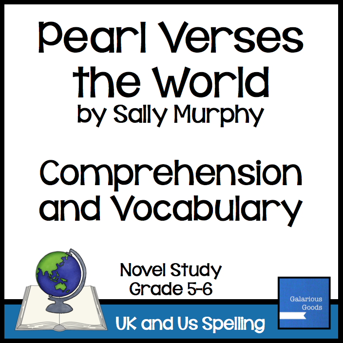 Extensive comprehension and vocabulary resources for Pearl Verses the World by Sally Murphy