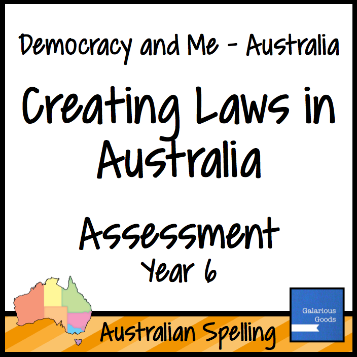 Year 6 Creating Laws in Australia Assessment Resource from Galarious Goods