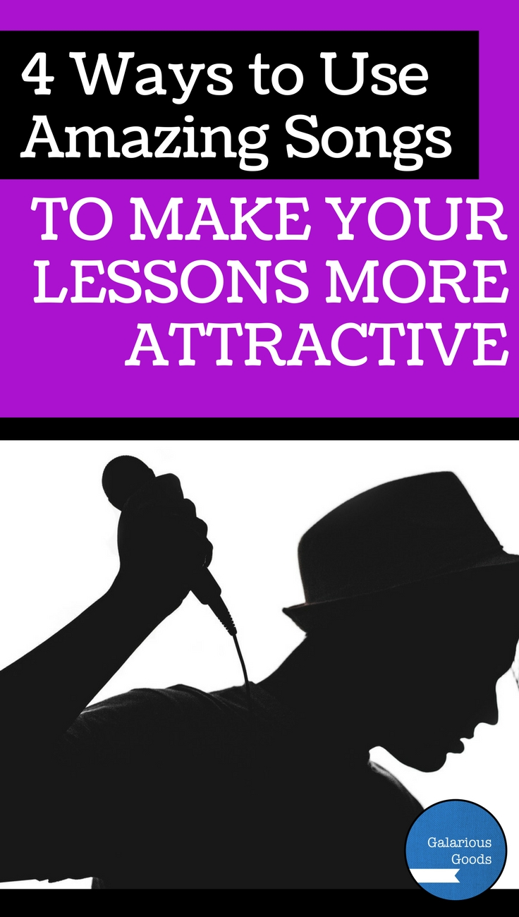 4 Ways to Use Amazing Songs to Make Your Lessons More Attractive
