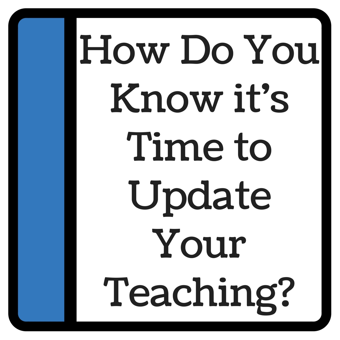 How Do You Know it's Time to Update Your Teaching- vid.jpg