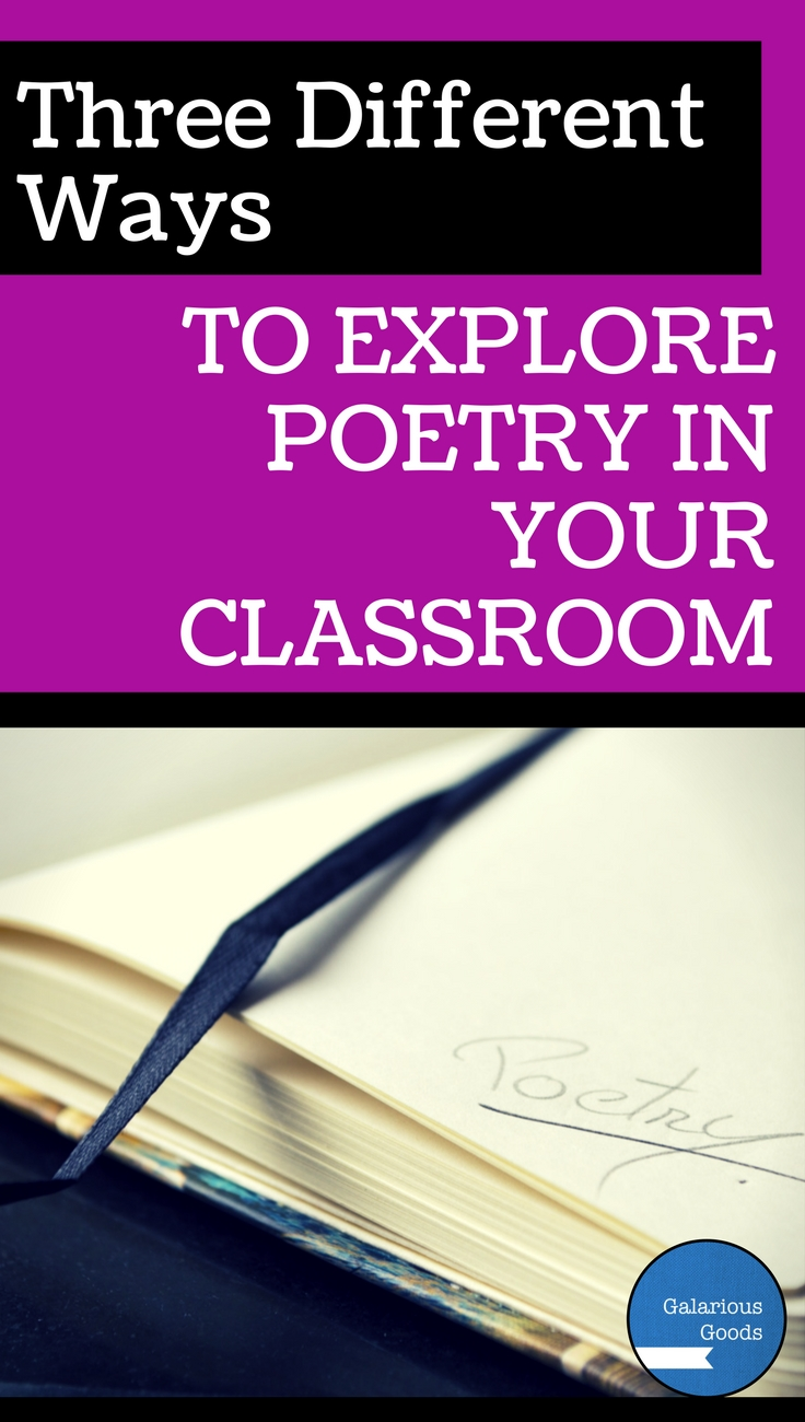 Three Different Ways to Explore Poetry in your Classroom - Blog Post by Galarious Goods