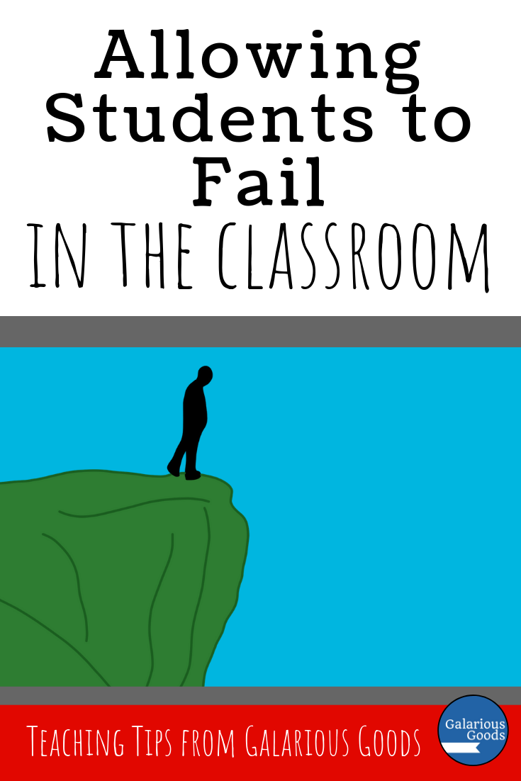 Allowing Students to Fail - How we can encourage students to take risks in the classroom and create an environment where failure is met with growth. A Galarious Goods blog post