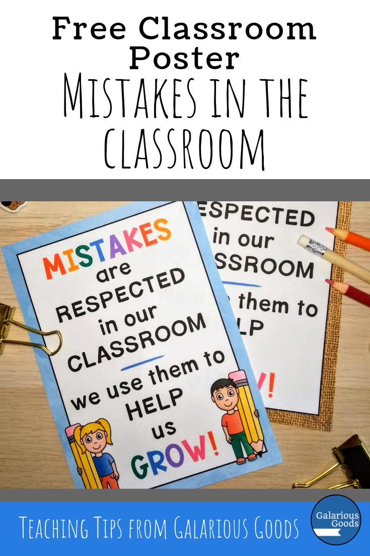 Free classroom poster - Mistakes are respected in our classroom - we use them to help us grow. Free resource and blog post from Galarious Goods