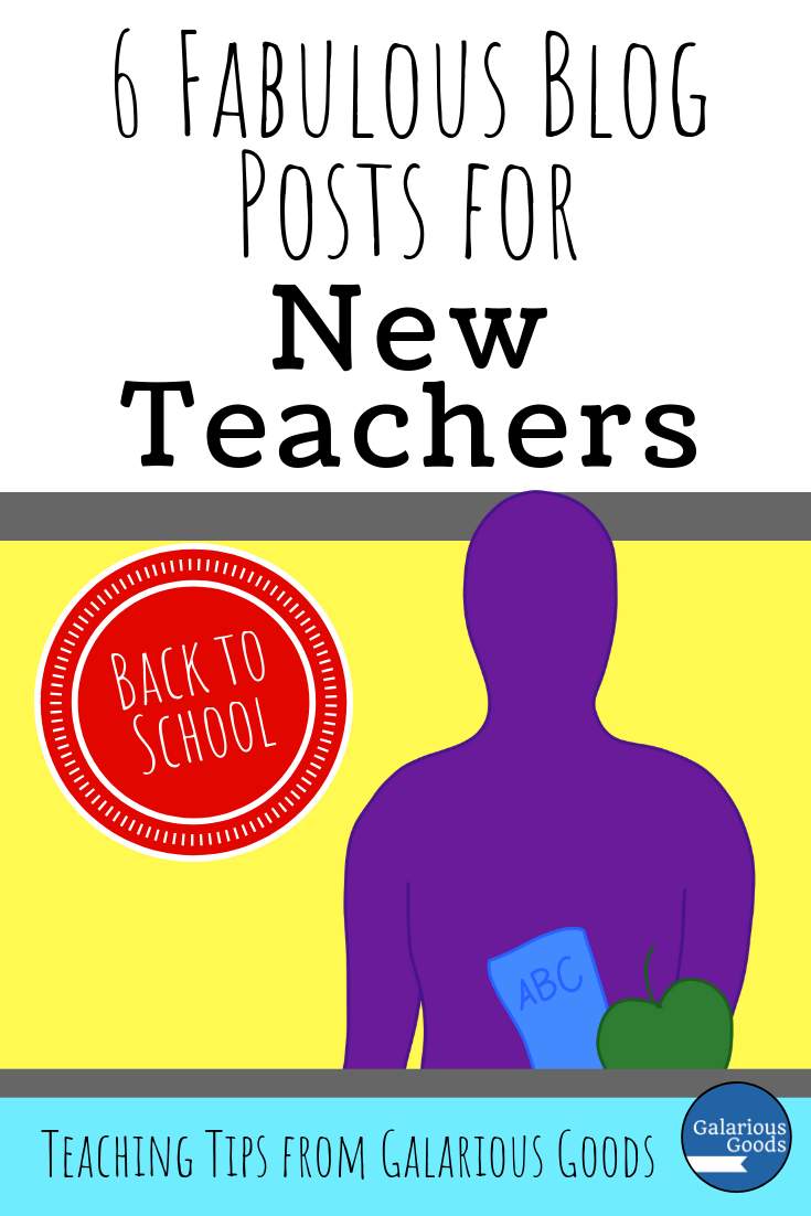 6 Fabulous Blog Posts for New Teachers - a blog post filled with links to thoughtful and useful posts for new teachers from experienced teachers. A blog post from Galarious Goods