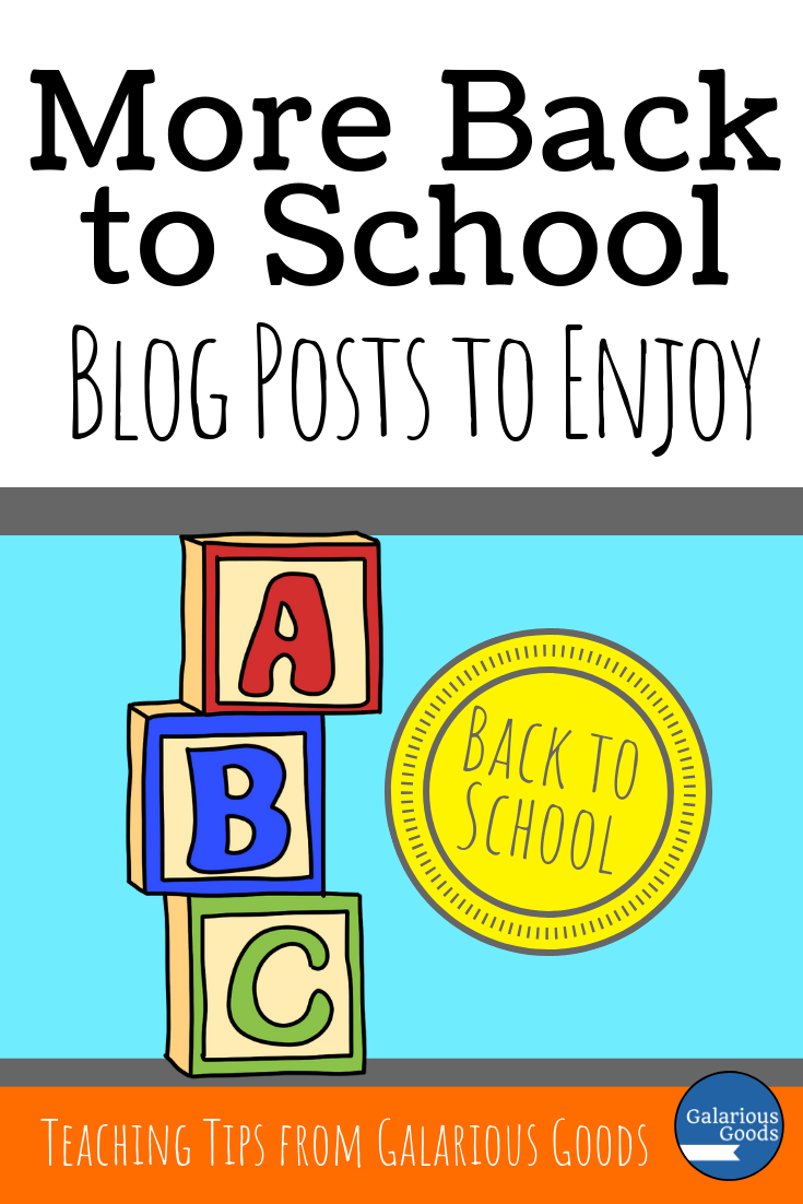 More Back to School Blog Posts to Enjoy - a collection of links to excellent back to school blog posts filled with teacher tips, teacher strategies and teacher advice. A Galarious Goods blog post