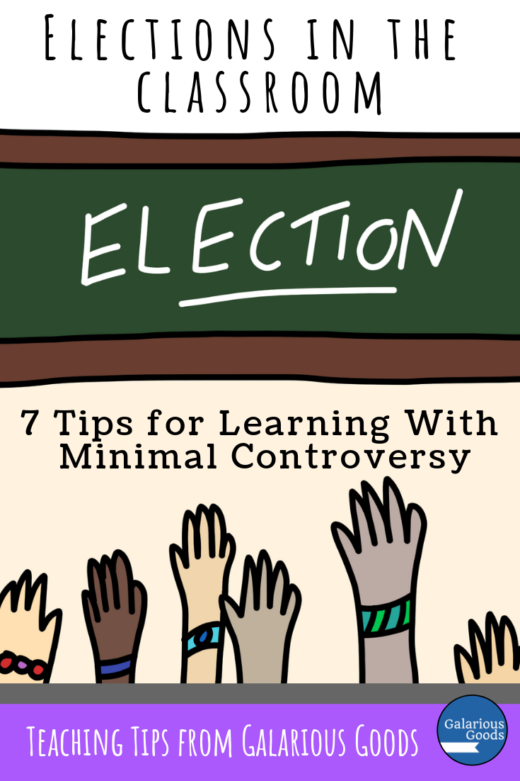 Elections in the Classroom - 7 Tips for Real Learning with Minimal Controversy. An insight into how to teach elections effectively in the classroom and to make sure you don't have a classful of parent complaints the next day. A thoughtful look at staying objective at election time. A Galarious Goods Blog