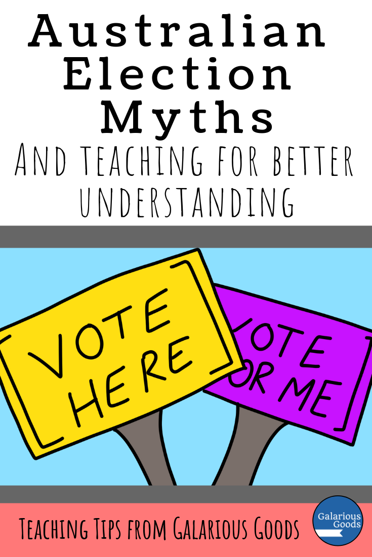 Australian Election Myths and Teaching Ideas for a Better Understanding. Mythbusting misconceptions about Australian elections and voting in Australia and teaching ideas to help students be better informed. A Galarious Goods blog post