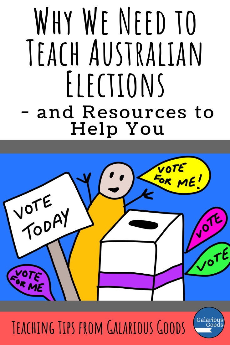 Why We Need to Teach Australian Elections - and a Wide Range of Resources to Help You. This Blog post looks at why to teach Australian elections and offers a range of blog posts, websites and resources you can use to teach them effectively. A Galarious Goods blog post