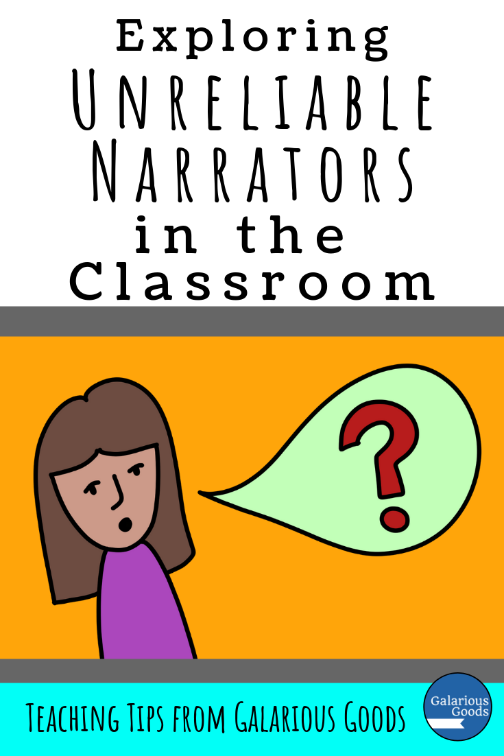 Exploring Unreliable Narrators in the Classroom. A quick look at first person narratives with unreliable narrators and how we can explore them in the classroom. A Galarious Goods blog post