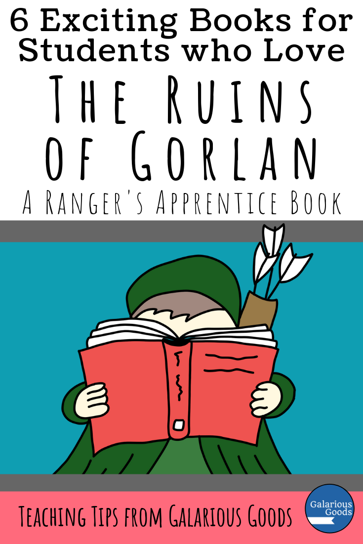6 Exciting Books for Students Who Love The Ruins of Gorlan. A list of great books for fans of the Ranger's Apprentice series by John Flanagan. A Galarious Goods blog post