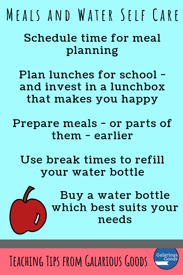 Eating and drinking well when we're teaching. Taking Care of Ourselves as Teachers - self care ideas to make teaching a little easier. A Galarious Goods blog post
