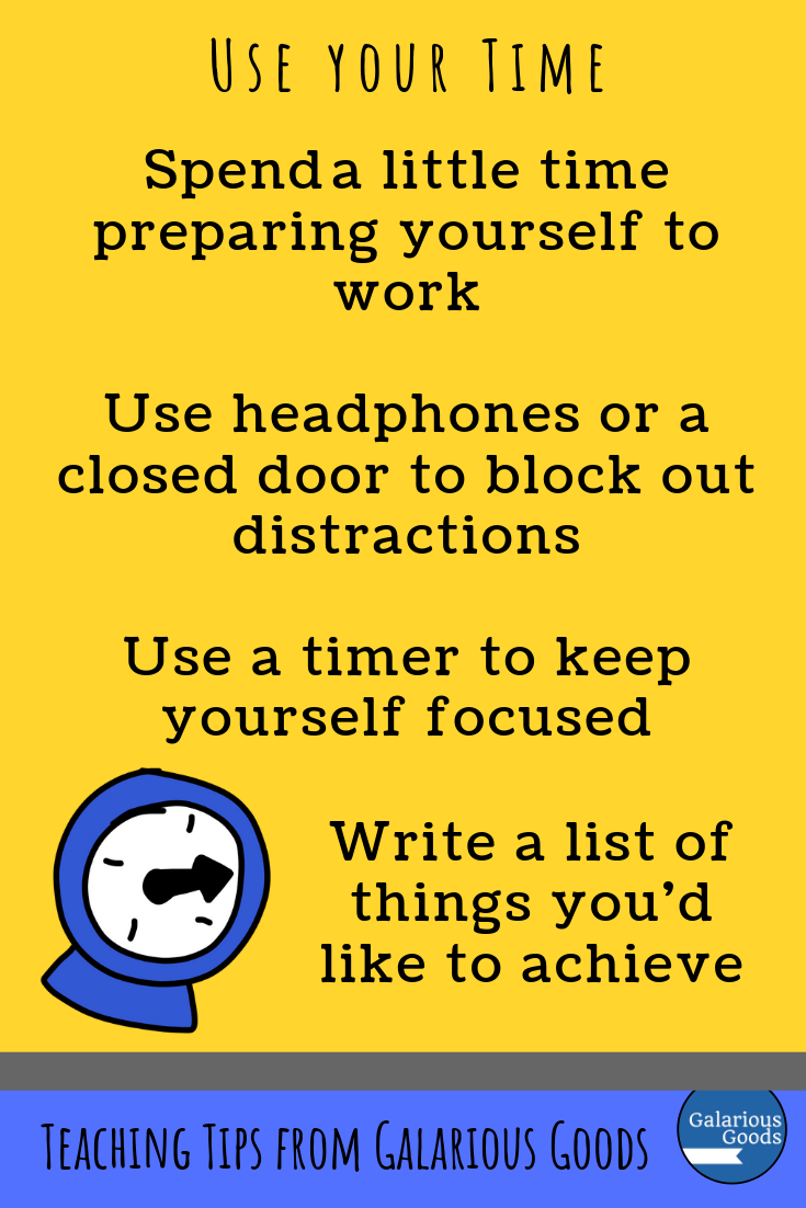 Use your time well. Taking Care of Ourselves as Teachers - self care ideas to make teaching a little easier. A Galarious Goods blog post