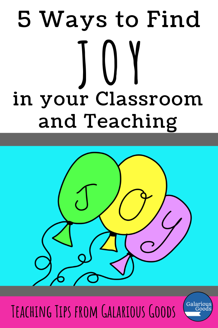 5 Ways to Find Joy in Your Classroom and Teaching from Galarious Goods