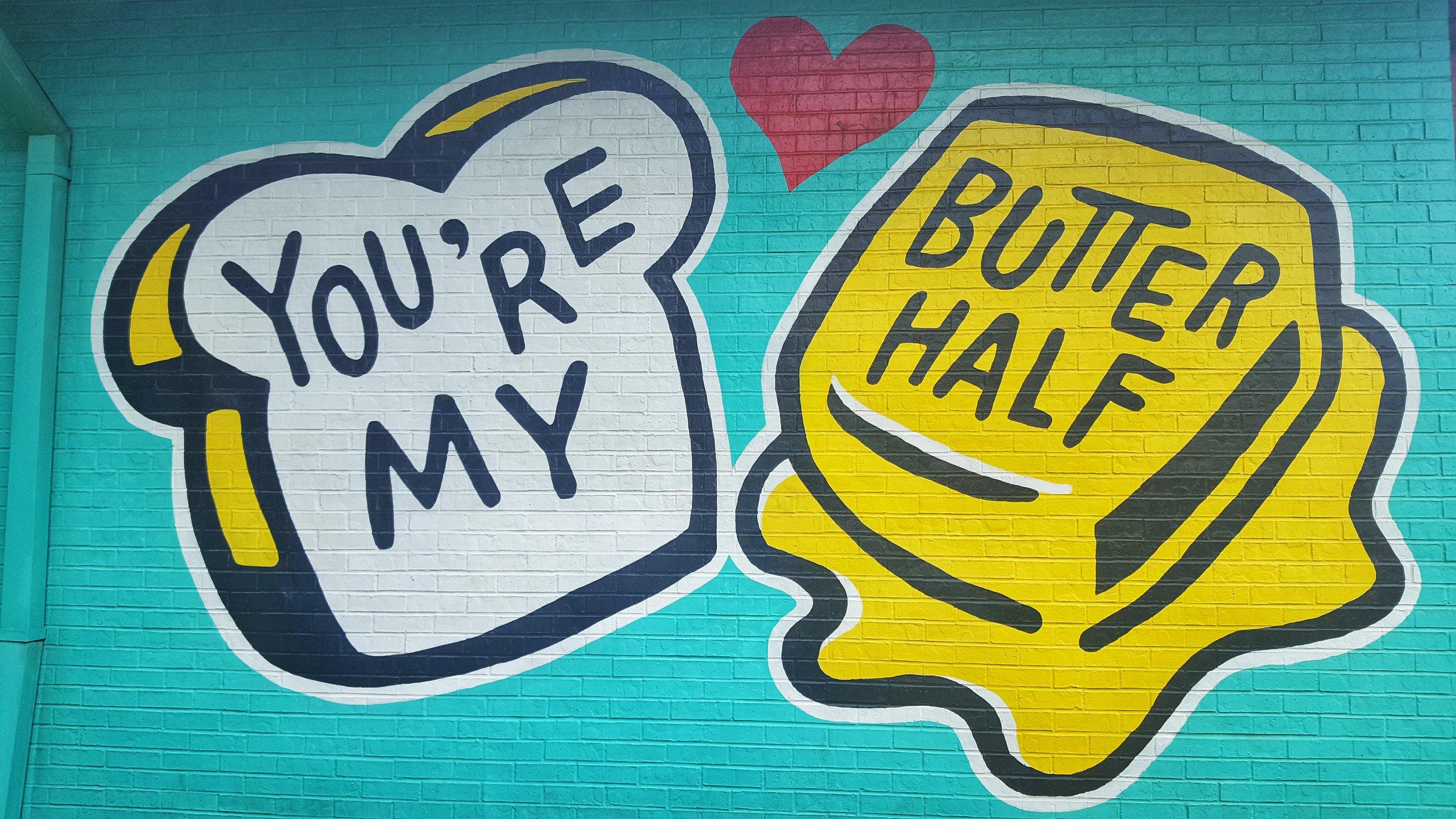 You're My Butter Half Austin Street Art.