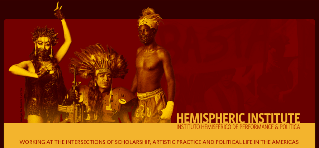 HEMI - Hemispheric Institute of Performance and Politics / Institutio Hemisférico de Performance& Política is a ten-year old initiative based at New York University, founded and directed by Diana Taylor, and largely funded by the Ford Foundation. The Institute sponsors Encuentros (major conference-festivals that take place every two years), a vast digital archive of hemispheric performance practices, an online journal, field courses, and sites of cultural production in Latin America. Members in the Institute include a variety of U.S. universities and academic institutions throughout the Americas.In 2005, the University of Manitoba became the first Canadian university formally affiliated with the Hemispheric Institute of Performance and Politics at New York University. The CCPPA brings nine other universities in Canada as partners in this project and as members of the Institute. This partnership ensures that senior, mid-career and new scholars in many disciplines, from almost all regions of Canada, gain access and contribute to the intellectually fertile dialogues of the Hemispheric Institute.