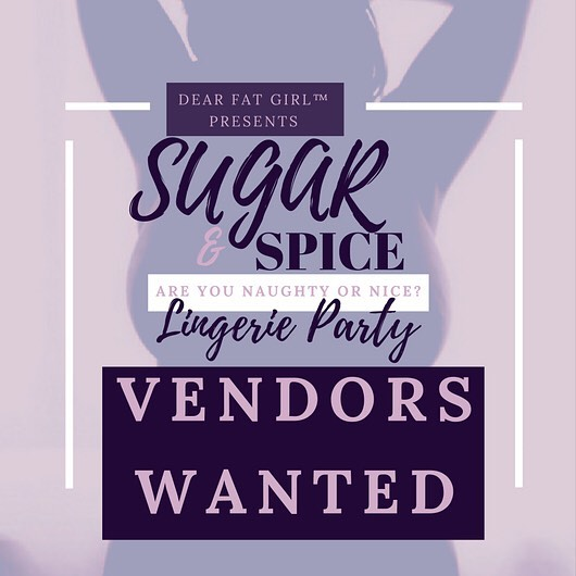 We are looking for vendors. If you have a business please contact us at Dearfatgirl@yahoo.com