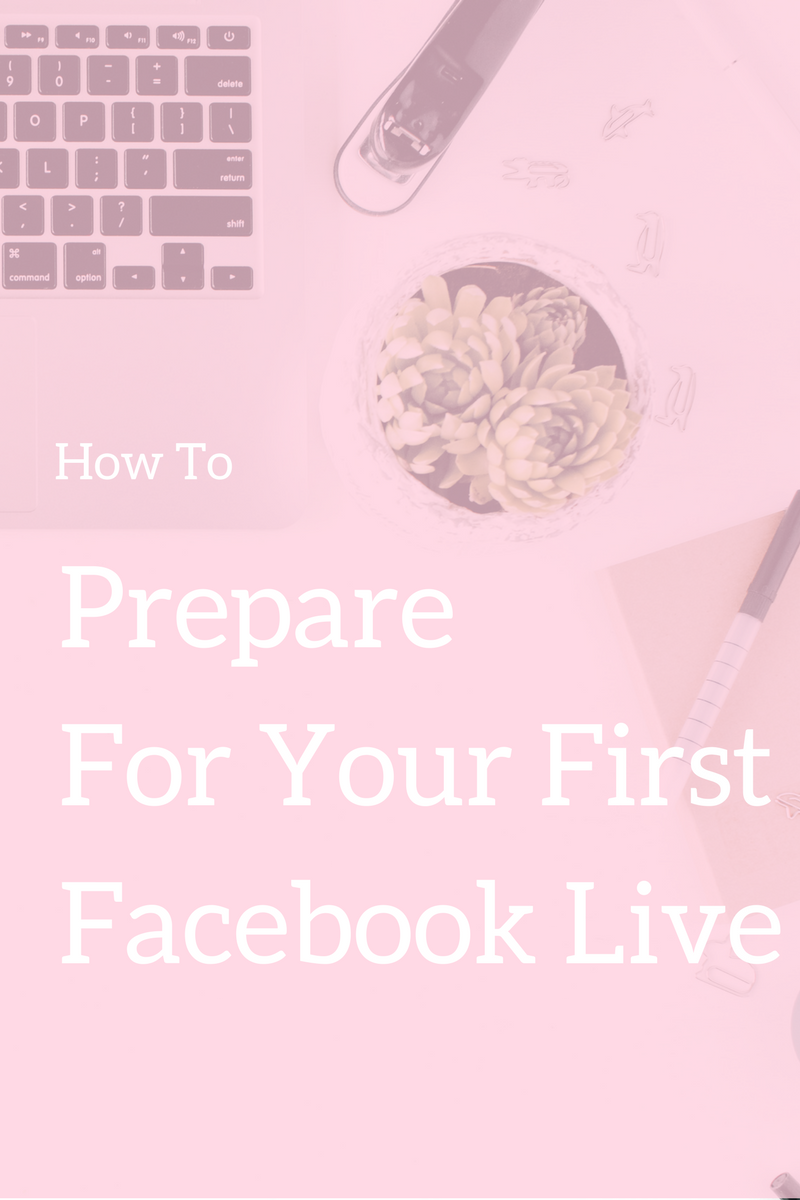 How to Prepare For Your First Facebook Live!