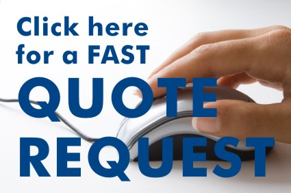 Click here for a FAST Quote Request