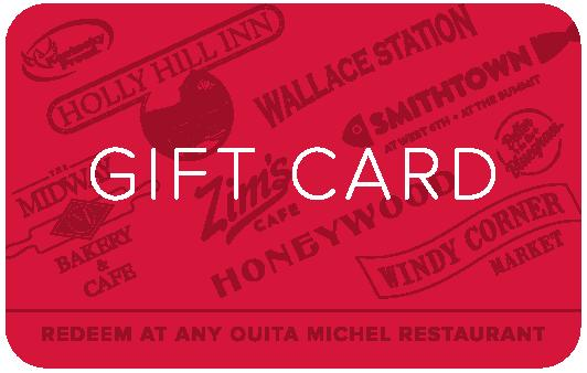 Give a gift card toThe Midway Bakery.Available and goodat any of the Ouita MichelFamily of Restaurants locations. -