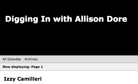 Digging in with Allison Dore.  - FIND THE FULL INTERVIEW WITH IZZY HERE...