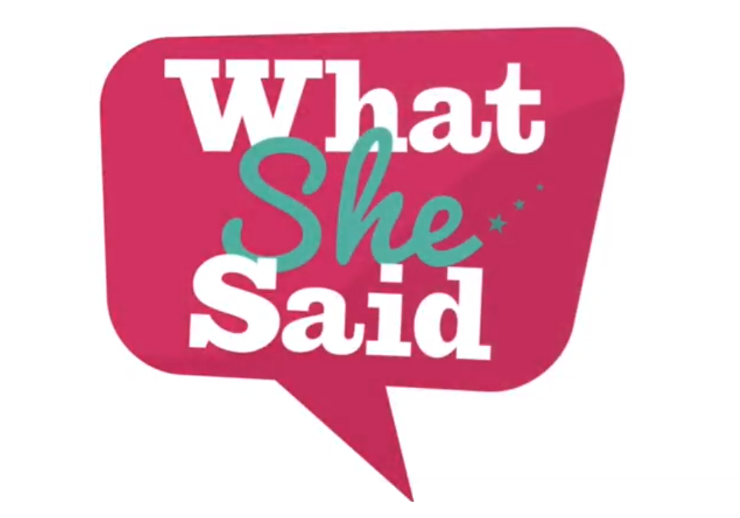 What She Said -