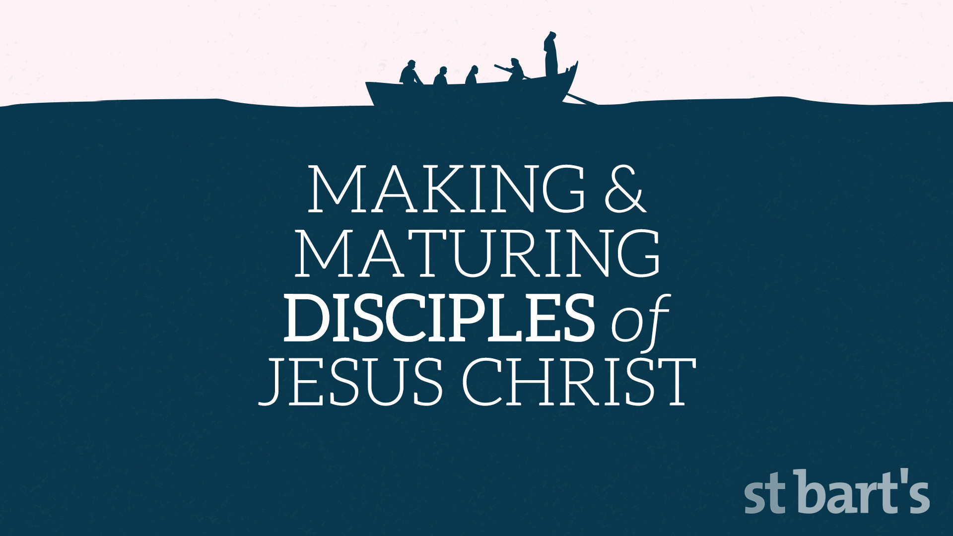 Making and Maturing Disciples