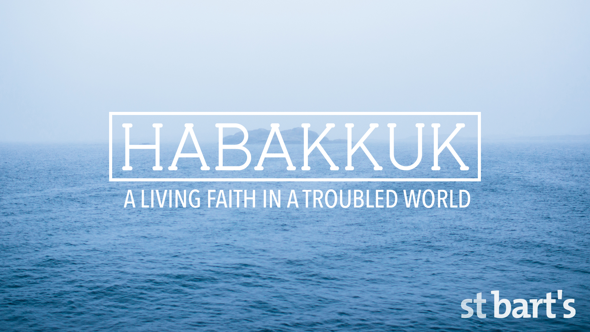 Habakkuk: Living Faith in a Troubled World