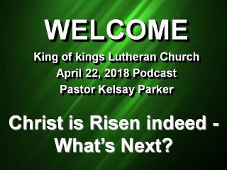 2018-0422 Christ is Risen indeed - What's Next (320x240).jpg