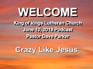 2018-0610 Crazy Like Jesus.jpg