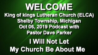 2019-1006  I Will Not Let My Church Be About Me.jpg