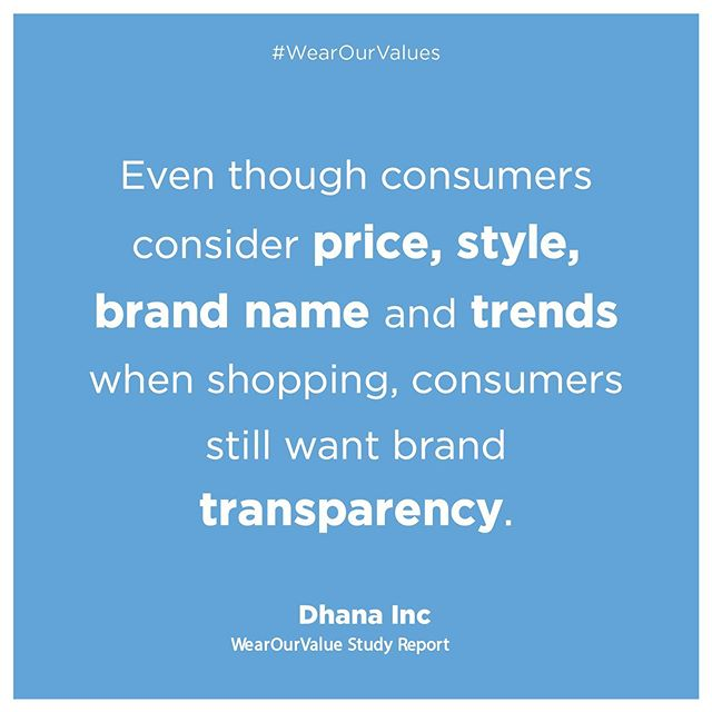 When asked more than 50% of consumers consider price the most important factor when shopping, but regardless of the cost of an item, they still want transparency! ~ ~ ~ ~ ~ #WearOurValuesReport2019 #Awareness #WearOurValues #EthicalFashion #SustainableFashion #ConsciousFashion #Compassion #Transparency #DemandHumanRights #DemandTransparency #AdvocateforChange #Advocacy #WhoMadeMyClothes #FashionRevolution  #ConsciousConsumer #ConsumerReport