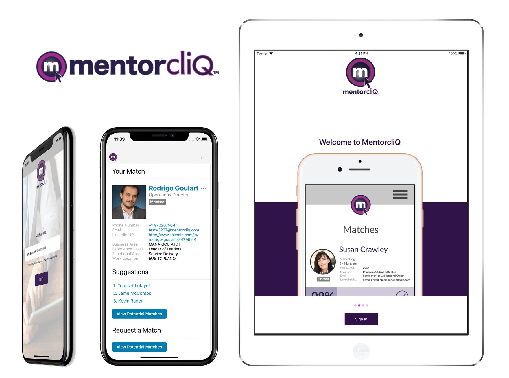 MentorcliQ    MentorcliQ provides a full-featured mentoring software platform for recruiting, enrolling, matching, managing, and measuring participants in mentoring and other employee development programs.  React-native was used for the mobile application.