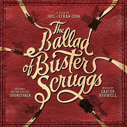 Pop Disciple PopDisciple Soundtrack OST Score Film Music New Releases The Ballad of Buster Scruggs Carter Burwell