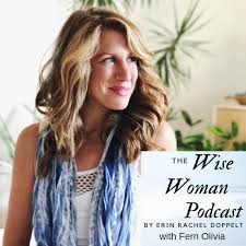 Wise Woman Podcast - Instead of Being More Perfect how can you be More Free with Fern Olivia
