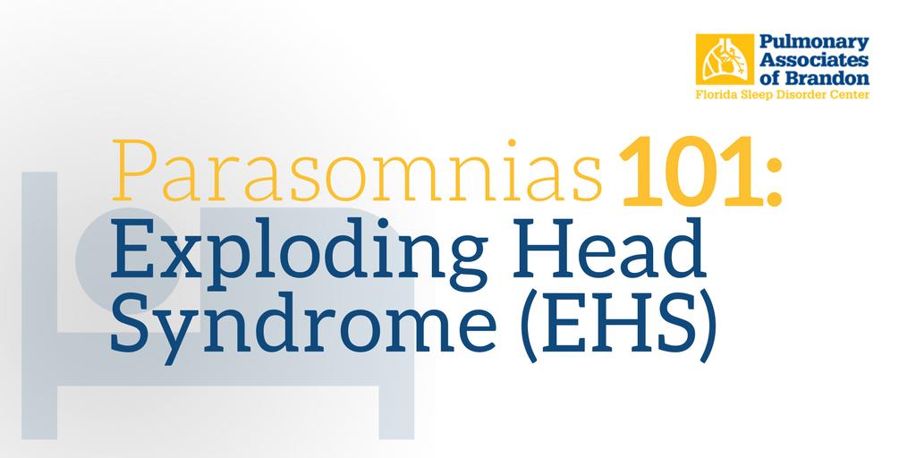 Parasomnias 101: Exploding Head Syndrome (EHS), sleep disorder, exploding head syndrome