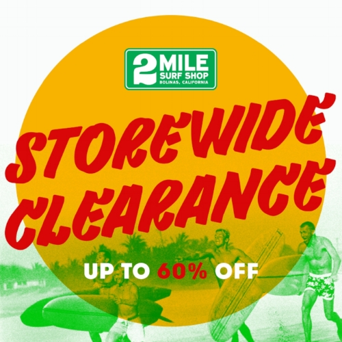 Last weekend of our biggest sale of the year.  Store-wide Sale continues through the end of the month.  New boards at cost, tees and sandals for $10, all boardshorts only $20, everything else 30 - 60% off!