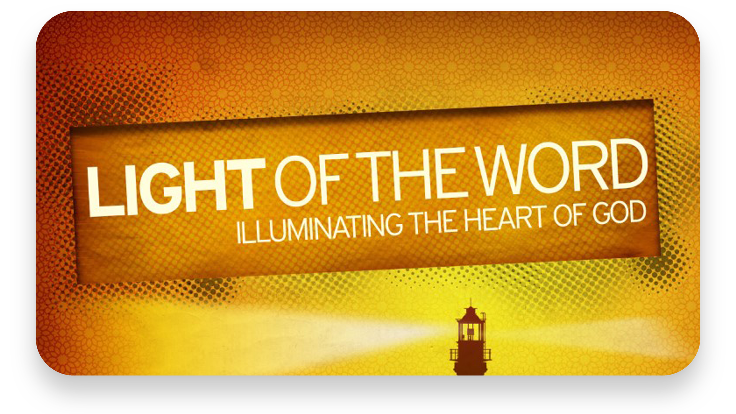 Light of the Word   Weekdays at 5:30 AM