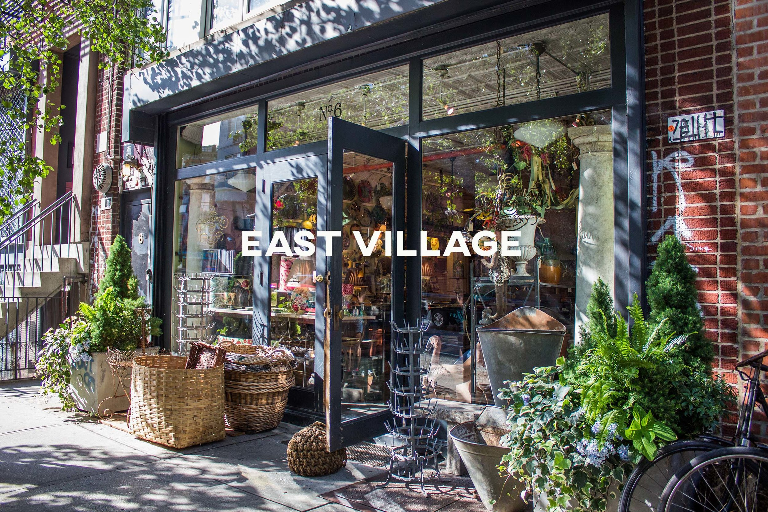 East Village - Casual, quirky, fun--a counterculture vibe straight from the 60's