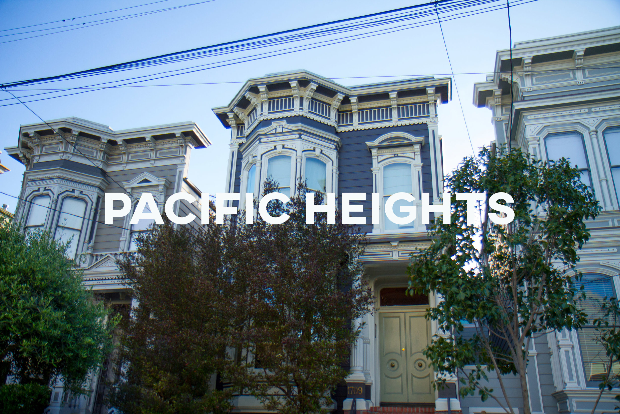 Pacific Heights - An elegant area that embodies the idea of San Francisco