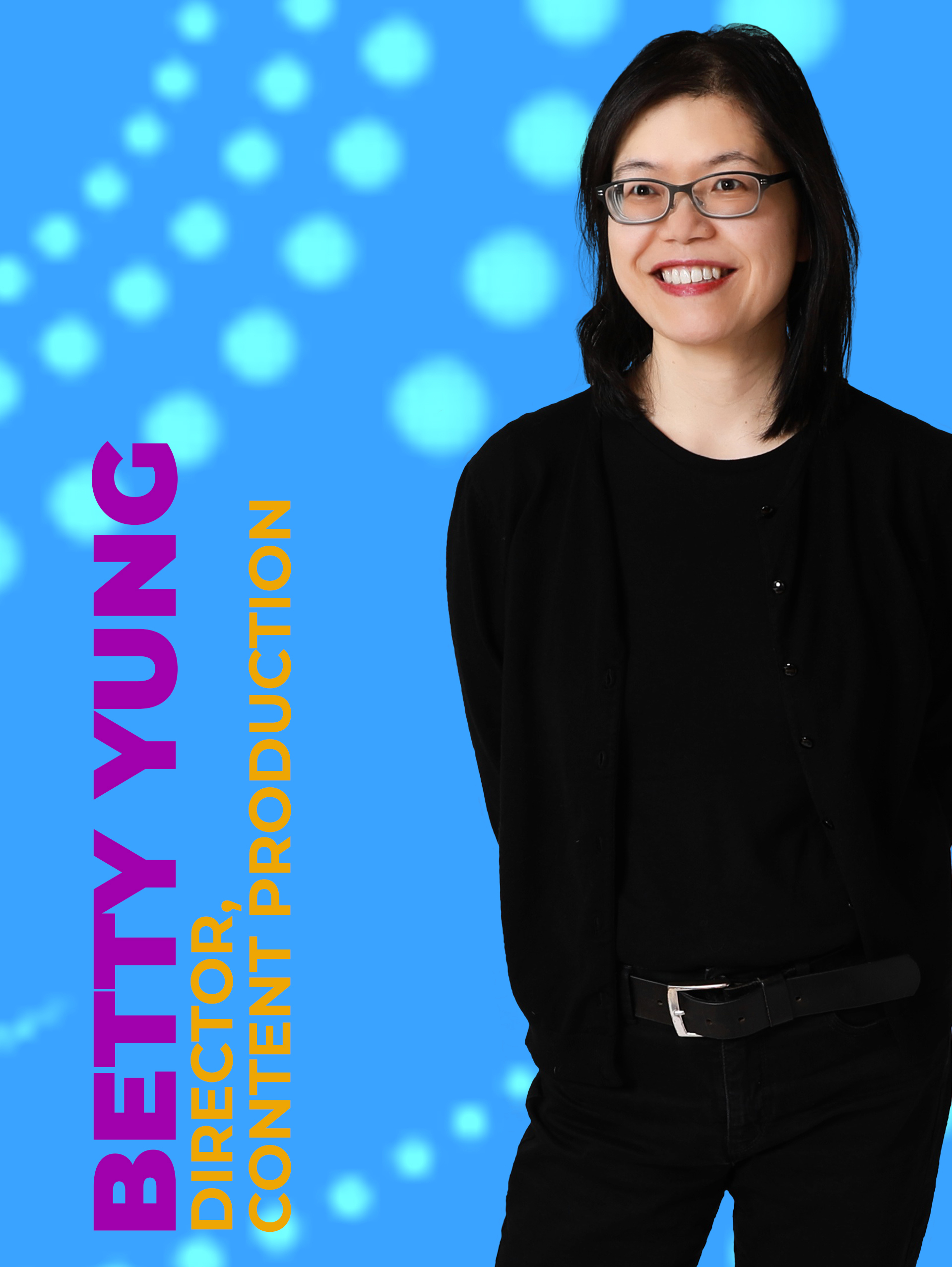 Betty Yung - Director, Content Production